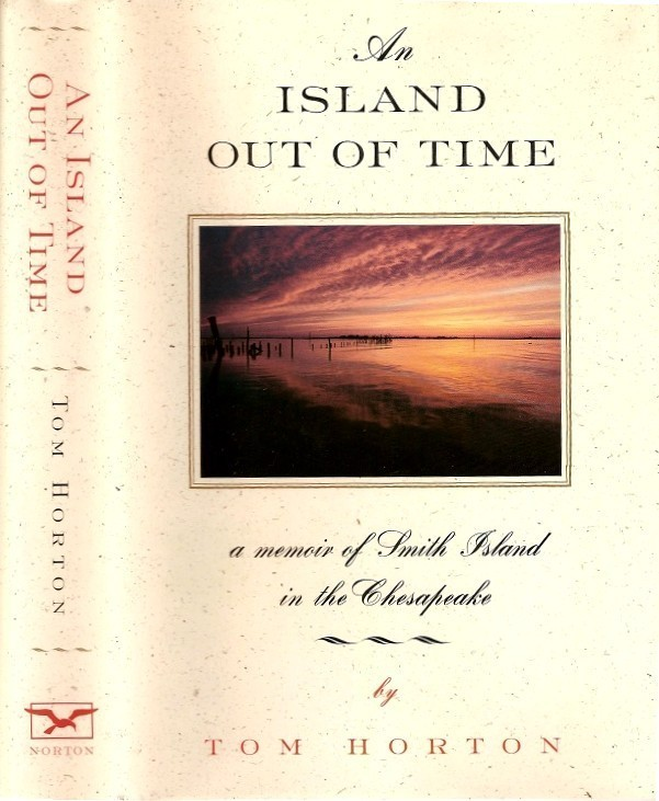 The Island Out of Time - A Memoir of Smith Island in the Che