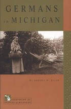 Germans in Michigan (Discovering the Peoples of Michigan) [Paperback] [Feb 28, 2