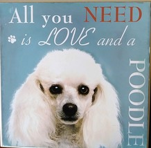 DOG LOVER PLAQUE All You Need is Love and a Poodle 8x8 Wood Pet Wall Art image 2
