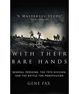 With Their Bare Hands: General Pershing, the 79th Division, and the Batt... - $33.65