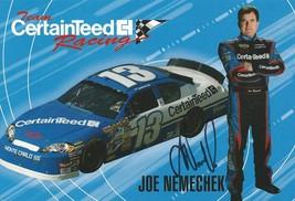 2006 JOE NEMECHEK #13 CERTAINTEED NASCAR POSTCARD SIGNED - $10.75