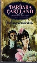 The Unpredictable Bride by Barbara Cartland - $5.70