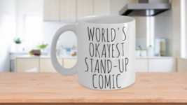 Worlds Okayest Stand-Up Comic Mug Funny Gift Idea For Comedian Birthday ... - $14.65+