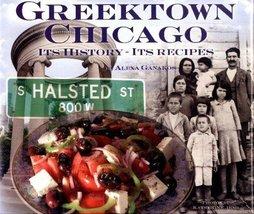 Greektown Chicago It's History - It's Recipes [Hardcover] Alexa Ganakos ... - $17.03