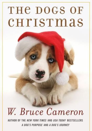 The Dogs of Christmas :  W. Bruce Cameron :  New Hardcover  @ZB