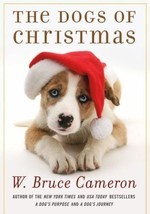 The Dogs of Christmas :  W. Bruce Cameron :  New Hardcover  @ZB - $9.50