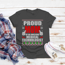 Proud Mom Of An Awesome Medical Technologist T-Shirt Ideas Birthday Gift... - $15.99+