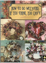 How to Do Wreaths If You Think You Can't Floral Arranging How To Book - $11.95