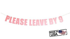 Please Leave by 9 Banner *Pre-Strung* Funny Birthday Holiday Housewarmin... - $14.94