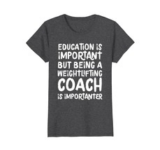 Weightlifting Coach Is Importanter T-shirt Trainer Tee Wowen - $19.95+