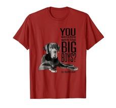 You wanna hang with the big boys T-shirt - $17.99+