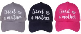 """TIRED AS A MOTHER"" - CC Embroidered Adjustable Ball Cap Hat - OS Fits Most - $15.99"