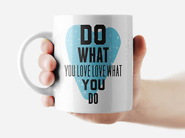 Do what you love love what you do Mug Funny Rude Quote Coffee Mug Cup Q079 - $12.20+