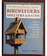 Birdfeeders Shelters and Baths 1990 softcover 25 woodworking projects book - $14.50