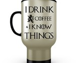 Game of Thrones Travel Mug I Drink COFFEE & I Know Things Stainless Steel 14 oz