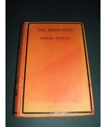 1930 First Edition of The Moon Gods by Edgar Jepson  Lost Race Fantasy S... - $100.98