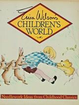 "Hard Covered Book- ""Children's World"" Erica Wilson - Classics - Gently Used - $21.00"