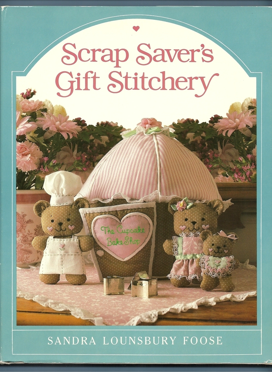 Scrap Saver's Gift Stichery Sewing Patterns Lounsbury Foose