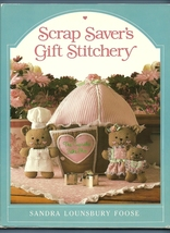 Scrap Saver's Gift Stichery Sewing Patterns Lou... - $8.00