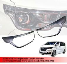 Black Head Lamp Headlight Cover Trim For Hyundai H1 2018 2019 2020 - $71.68