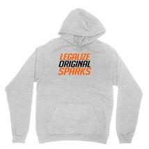 Legalize Original Sparks Shirt Funny Alcohol Legalization Unisex Grey Hoodie Swe - $24.95+