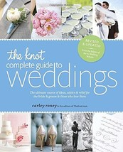 The Knot Complete Guide to Weddings: The Ultimate Source of Ideas, Advice, and R image 1