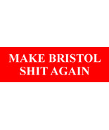 Make Bristol Shit Again vinyl Self Cling Window sticker 12x4cm Banksy ar... - $3.58+