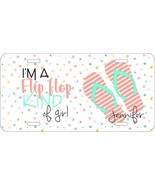 PERSONALIZED LICENSE PLATE CUSTOM CAR TAG IM A FLIP FLOP KIND OF GIRL - $13.21
