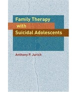 Family Therapy with Suicidal Adolescents by Anthony P. Jurich Hardcover ... - $92.46