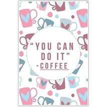 You Can Do It Coffee Home Decor Wall Art - $12.38