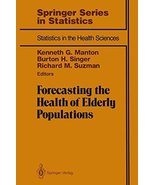 Forecasting the Health of Elderly Populations (Statistics for Biology an... - $90.00