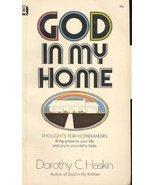 God in my home: Thoughts for homemakers [Jan 01, 1964] Haskin, Dorothy C... - $9.97