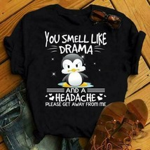 Penguin You Smell Like Drama And A Headache Please Get Away Ladies T-Shirt - £14.51 GBP+