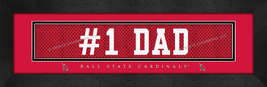 "Ball State University Cardinals ""#1 Dad"" 8x24 Slogan Stitched Jersey Framed Prin - $39.95"