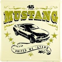 "Mustang United We 'Stang 45 Years 12"" x 12"" Embossed Metal Parking Sign - $9.95"