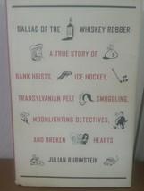 Ballad Of The Whiskey Robber HC/DJ Julian Rubinstein Little Brown First ... - $11.99