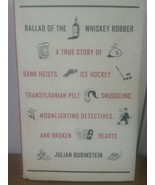 Ballad Of The Whiskey Robber HC/DJ Julian Rubinstein Little Brown First ... - $11.99