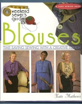 Weekend Sewer's Guide to Blouses Time Saving Se... - $7.95