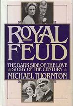 Royal Feud: The Dark Side of the Love Story of the Century Thornton, Michael image 2