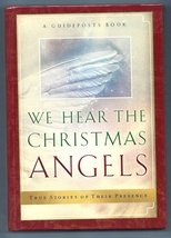 We Hear The Christmas Angels True Stories of Th... - $2.50