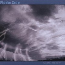 Natural Wonder by Snow, Phoebe Phoebe Snow (Artist)  Format: Audio CD - $15.00