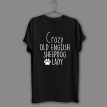 Crazy Old English Sheepdog Black T-Shirt English Sheepdog Lover Navy T S... - $17.99