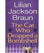 The Cat Who Dropped a Bombshell Braun, Lilian Jackson - $4.12