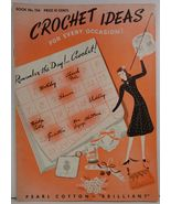 Crochet Ideas for Every Occasion  Book No. 156 The Spool Cotton Company - $3.99