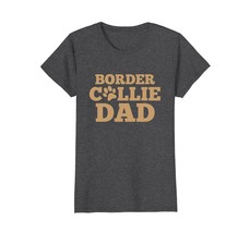 Fathers Day Shirt Border Collie Dad Dog Tees Dad Papa Gifts - $19.99+
