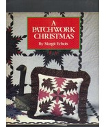 A Patchwork Christmas, Margit Echols 1987, Hardcover Book, Quilts  - $7.00