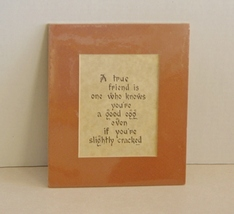 "Matted Caligraphy "" A True Friend Knows You're a Good Egg..Even if You'r... - $2.99"