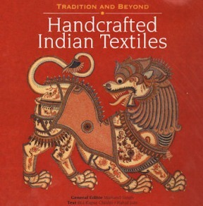 Handcrafted Indian Textiles:Tradition and Beyond-140 HISTORICAL,REGIONAL;MIP HC