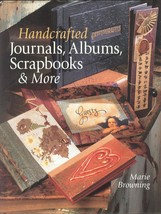 Handcrafted Journals,Albums,Scrapbooks & More by Marie Browning;Techniqu... - $19.99