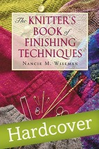 The Knitter's Book of Finishing Techniques Wiseman, Nancie M. - $15.83